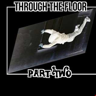Through the Floor Part Two - Minimal Style by Adventures in Sound