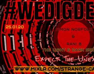#WEDIGDEEPER S4 EP 28 With SIMON NORFOLK & RANI B for WDD in The Light & Dark Sessions from 25.01.20 - 45 mins a piece B2B, rinse & repeat