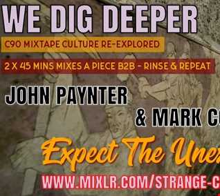 #WEDIGDEEPER - The Light & Dark Sessions EP 13 With MARK COOPER AND JOHN PAYNTER; 45 mins a piece B2B, rinse & repeat from 12.10.19