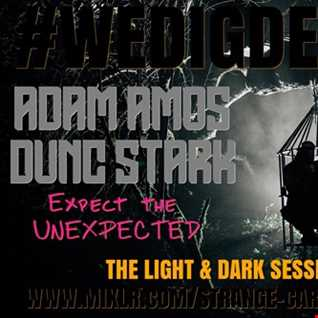 #WEDIGDEEPER S4 EP 22 With ADAM AMOS AND DUNC STARK  in The Light & Dark Sessions from 14.12.19 - 45 mins a piece B2B, rinse & repeat
