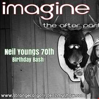 Imagine the After Party (10/12) Neil Young's 70th. B'day Bash - Spinning a few post party tunes in the garden - as aired on 04.01.17