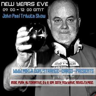 The John Peel Tribute Mix from New Years Eve Morning 2019 by Mark Gardner for Strange Cargo