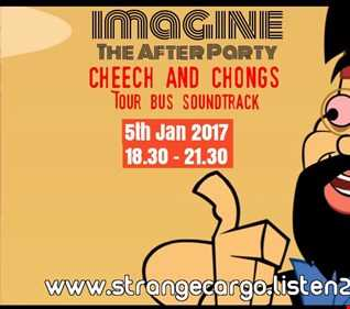 IMAGINE The After Party Present the Warm up for the evenings main event @ 21.30 - This is the Cheech and Chong tour bus set as aired on 05.01.17