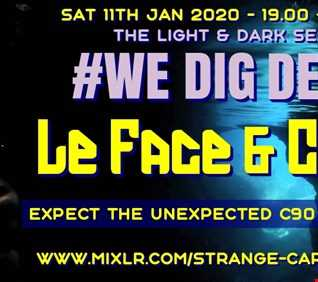 #WEDIGDEEPER S4 EP 26 With LE FACE & C-MAP FOR WDD in The Light & Dark Sessions from 11.01.20 - 45 mins a piece B2B, rinse & repeat