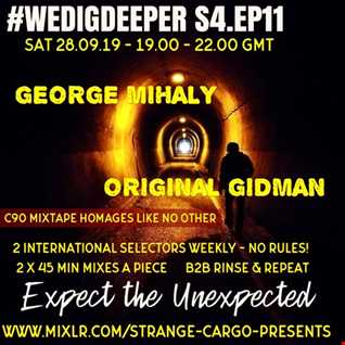 #WEDIGDEEPER S4 EP 11 With  GEORGE MIHALY AND ORIGINAL GIDMAN in The Light & Dark Sessions from 28.09.19 - 45 mins a piece B2B, rinse & repeat