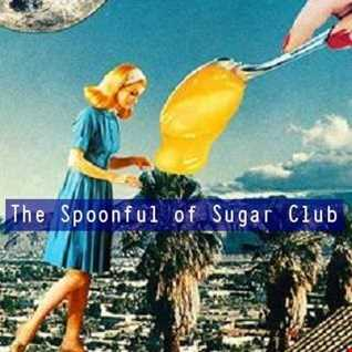 Another Talk Free Magical Musical Trip to the Far Side of Groove & Chill and a FRESH New Edition of THE SPOONFUL OF SUGAR CLUB - as aired on.23.02.17