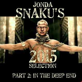 Jonda Snaku's 2015 Selection - Part 2 - In The Deep End
