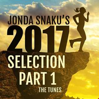 Jonda Snaku's 2017 Selection - Part 1 - The Tunes