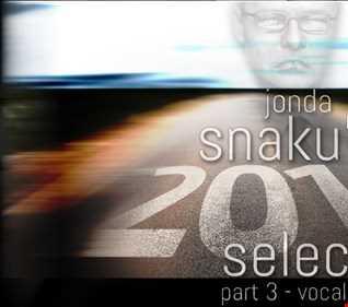 Jonda Snaku's 2016 Selection - Part 3 - Vocalhost Edition