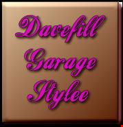 Davefill garage stylee