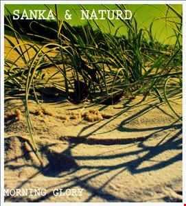Sanka & Naturd - (Kollaboration) - Morning Glory
