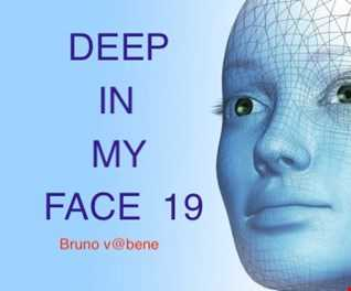 DEEP IN MY FACE 19