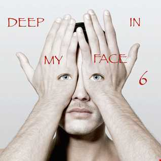 DEEP IN MY FACE VOL6