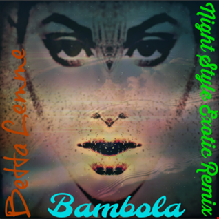 Betta Lemme - Bambola (Night Style Exotic Remix)