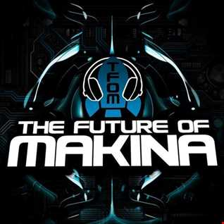 The Future Of Makina Mix