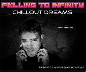 Falling To Infinity - Mixed by Dave Shepard(Chillout Dreams Ibiza Style)