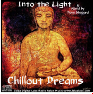 Chillout Dreams mix Ibiza Style INTO THE LIGHT mixed by Dave Shepard