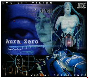 Aura Zero Psy Chill Ambient Electronica mixed by Dave Shepard