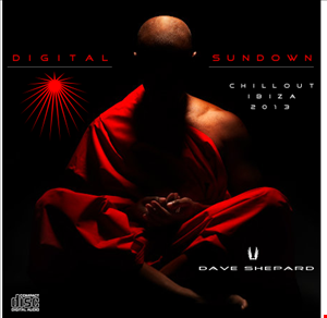 Electronic Chillout Ibiza 2013 Digital Sundown mixed by Dave Shepard