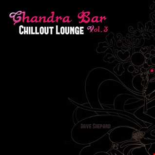 Chillout Lounge-CHANDRA BAR VOL.3
