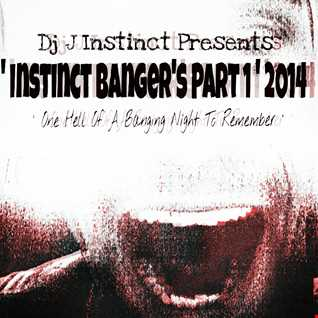 Dj J Instinct Presents ' Instinct Banger's Part 1 ' 2014 - One Hell Of A Banging Night To Remember- featuring Zedd, Martin Garrix, Marcel Woods, Tom Swoon, ILan Bluestone, R3Hab, Lange, Tiesto, Brand New - GHG, Tangle & Mateusz and so many more