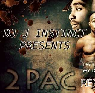 DJ J INSTINCT PRESENTS - MIXTAPE - INSTINCT TRIBUTE TO 2PAC - MY REMIXES - 2017 FEAT. EAZY E, ICE CUBE, ADELE, THE OUTLAWZ, KURUPT, ANTHONY HAMILTON, NICKI MINAJ,