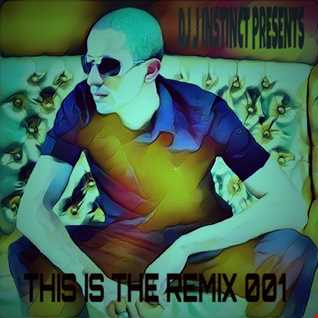 DJ J INSTINCT PRESENTS ' THIS IS THE REMIX 001' 2016 FEAT JT, HALIEE SIENFIELD, ZARA LARRSON, ARIANA GRANDE, TOM PERRY, BASTILLE, TINIE TEMPAH, TRITONAL, BRIGHT LIGHTS AND MANY MORE