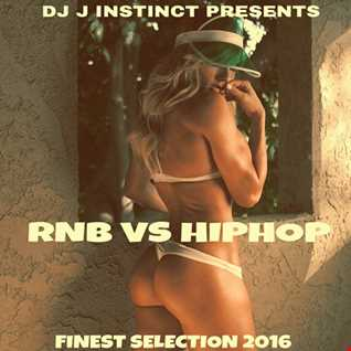 DJ J INSTINCT PRESENTS RNB 2 HIPHOP FINEST SELECTION 2016