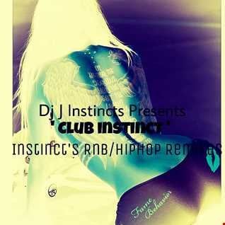 Dj J Instinct Presents ' CLUB INSTINCT ' Instinct's Rnb & Hiphop Remixes 2015 featuring remixes of Chris brown, Usher, Augusta Aslina, Trey Songz, Cheerleader, Eminem, 50 Cent, Drake, Krept and Konan, Lunchmoney Lewis, Tinie Tempah, 2Chainz, Nick Jonas, Omarion, 2Pac, Mr. Probz, Pitbull, Beyonce, Jessie J, Ariana Grande, Nicki Minaj and more