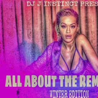 DJ J INSTINCT PRESENTS ' ITS ALL ABOUT THE REMIX 2016 - WINTER EDITION FEAT. CHARLIE PUTH, THE CHAINSMOKERS, TRITONAL, USHER, ANGEL HAZE, SHAWN MENDEZ, PHARRELL, JB, JT, ELLIE GOULDING AND MANY MORE