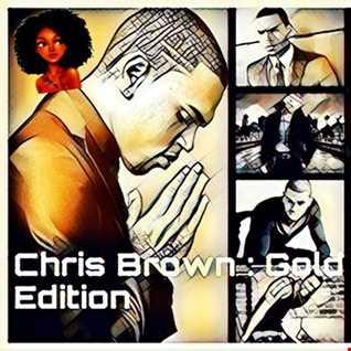 DJ J INSTINCT PRESENTS GOLD EDITION MIXTAPES - CHRIS BROWN - STILL A KING OF RNB 2019