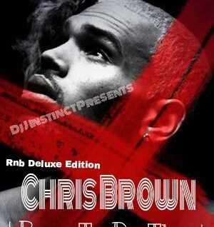 Dj J Instinct Presents ' Club Instinct ' Rnb Deluxe Edition - Chris Brown ' Born To Do This ' 2014