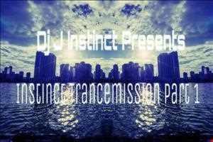 Dj J Instinct Presents ' Instinct Trancemission - Part 1 - Featuring Markus Schulz, Armin Van Buuren, Arty, Paul Oakenfold, Estiva, Gareth Emery and more