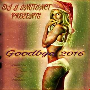 Dj J Instinct Presents - Goodbye 2016 - Feat. USHER,CRAIG DAVID, THE CHAINSMOKERS, ASTRID S, JP COOPER, JOHN LEGEND, TIESTO, ONE REPUBLIC, MIC LOWRY, ERIC BELLINGER,