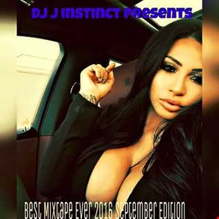 DJ J INSTINCT PRESENTS '  BEST MIXTAPE EVER FOR 2016 SEPTEMBER '  FEATURING GNASH, USHER, THE CHAINSMOKERS, TRITONAL, ARIANA GRANDE, SIVENS