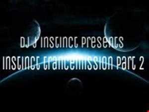 Dj J Instinct Presents ' Instinct Trancemission Part 2 ' Featuring Cosmic Gate, Estiva, Andrew Rayel, Armin Van Buuren, Richard Durand and Many More.