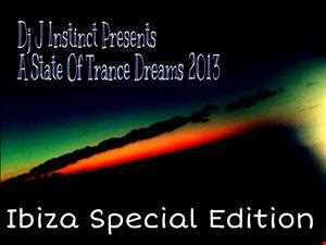 Dj J Instinct Presents ' A State Of Trance Dreams In Ibiza -  September Ibiza Special Edition -  2013