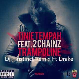 Dj J Instinct Presents ' CLUB INSTINCT ' Drake's Trampoline 2015 - Tinie Tempah Ft 2Chainz vs Drake remix
