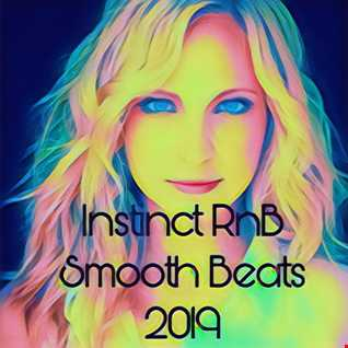 DJ J INSTINCT PRESENTS INSTINCT RnB Smooth Beats 2019 Vol 1