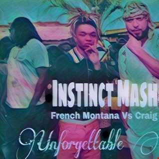 DJ J INSTINCT PRESENTS - INSTINCT MASHUPS - Unforgettable Heartline feat. French Montana & Craig David