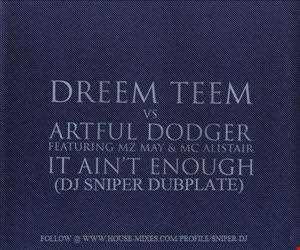 Artful Dodger Vs Dj Sniper - It Ain't Enough (Dj Sniper Dubplate Special)