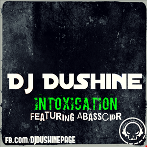INTOXICATION   Dj Du Shine ft Abasscidr