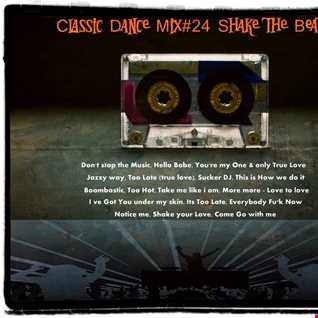 Classic Dance Mix#24 shake the Beat