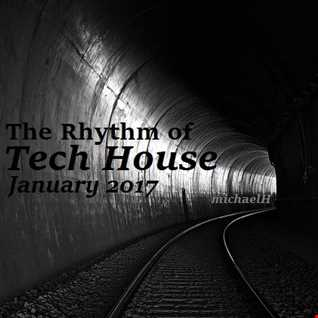 The Rhythm of Tech House (January 2017)