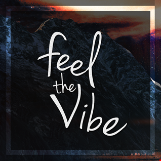 Feel the Vibe (Free Download)