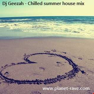 Chilled summer house - Dj Geezah on www.planet-rave.com
