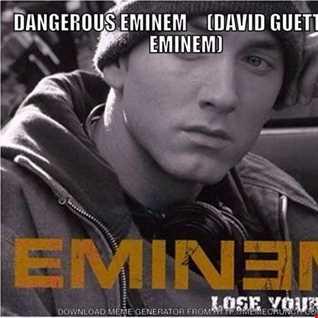 A Dangerous Eminem Mashup (D.Guetta Eminem Gnash mashup)1