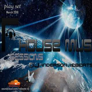 House senssions 2016 (Mixed Anderson Rebeats)