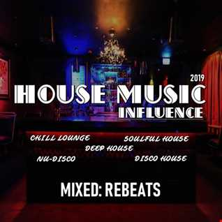 House music Influence 2019