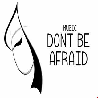 DONT BE AFRAID - MIGUEL SOUTO